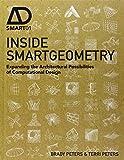 Inside Smartgeometry - Expanding the ArchitecturalPossibilities of Computational Design