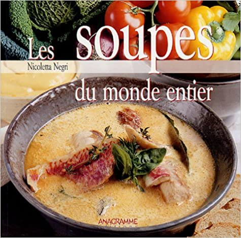 En ligne téléchargement gratuit Les soupes du monde entier pdf