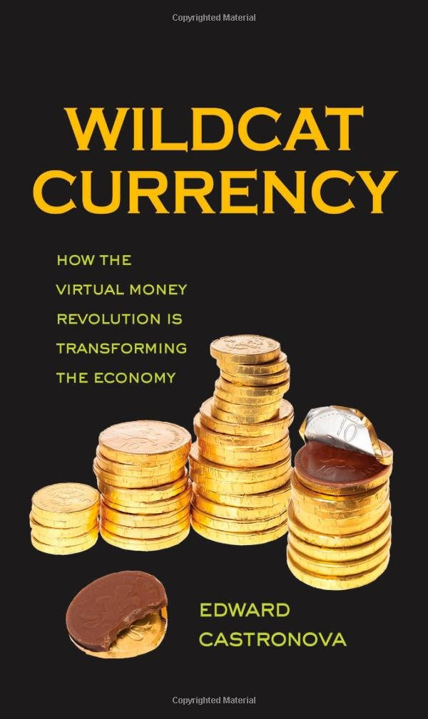 Wildcat Currency: How the Virtual Money Revolution Is Transforming the Economy