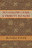 To Hallow Genji: a Tribute to Noh, Royall Tyler, 1484948769