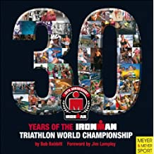 30 Years of the Ironman Triathlon World Championship (Ironman Edition)