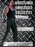 Wrestling Unreleased Vol 4: Mark Deadman Calaway