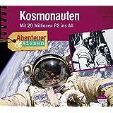 Abenteuer & Wissen: Kosmonauten. Mit 20 Millionen PS ins All