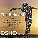 The Beloved: Vol. 1 Speech by  Osho Narrated by  Osho