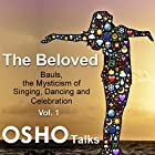 The Beloved: Vol. 1 Rede von  Osho Gesprochen von:  Osho