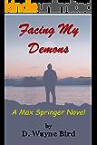 Facing My Demons: A Max Springer Novel