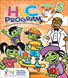 Hlc Program:Grade 5 : A Behavioral-Health Curriculum for Grades Pre-K Through 6, Healthy Lifestyle Choices Staff, 0757524877