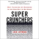 Super Crunchers Audiobook by Ian Ayres Narrated by Michael Kramer