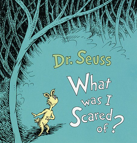 Image result for what was I scared of dr seuss