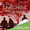 Die Endlichkeit des Augenblicks Audiobook by Jessica Koch Narrated by Louis Friedemann Thiele, Julian Horeyseck, Bettina Storm