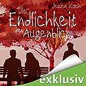 Die Endlichkeit des Augenblicks Hörbuch von Jessica Koch Gesprochen von: Louis Friedemann Thiele, Julian Horeyseck, Bettina Storm