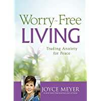 Worry-Free Living: (Unabridged): Trading Anxiety for Peace