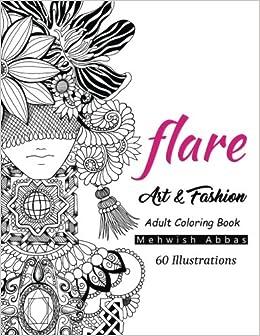 Amazon Flare Art Fashion Adult Coloring Book 9781540450845 Mehwish Abbas Books