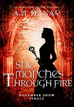 She Marches Through Fire (November Snow Book 3) by [Manay, A.M.]