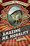 The Amazing Mr. Morality: Stories
