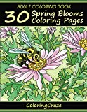 Adult Coloring Book: 30 Spring Blooms Coloring Pages (Colorful Seasons)