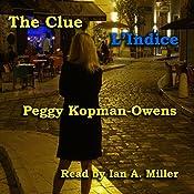 The Clue L' Indice: Seven Paris Mysteries, Volume 4   Peggy Kopman-Owens