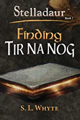 Finding Tir Na Nog (The Stelladaur Series Book 1) Kindle Edition