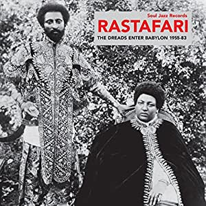 Rastafari: The Dreads Enter Babylon 1955-83 - From Nyabinghi, Burro and Grounation to Roots and Revelation