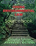 img - for China Environmental Law - Sourcebook 2016: Bilingual compilation of 34 Chinese environmental laws: All Chinese Environmental Laws in one place; ... (Volume 1) (English and Chinese Edition) book / textbook / text book