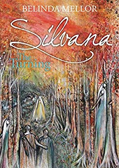 Silvana The Turning (The second book in the Silvana series) by [Mellor, Belinda]