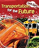 Transportation for the Future, Polly Goodman, 1433960117