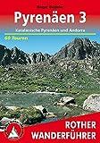 Pyrenäen 3: Katalanische Pyrenäen und Andorra. 60 Touren (Rother Wanderführer)