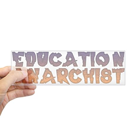 Cafepress education anarchist bumper sticker 10x3 rectangle bumper
