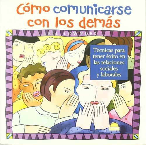 Como comunicarse con los demas / How to Talk to Anyone: Tecnicas para Tener  Exito en las Relaciones Sociales and Laborales / 92 Little Tricks for Success in Relationships (Spanish Edition)