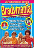 Bradymania!: Everything You Always Wanted to Know - And a Few Things You Probably Didnt (25th Anniversary Edition)