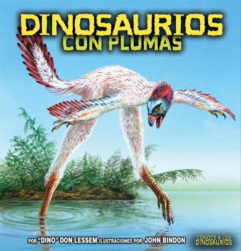 Dinosaurios Con Plumas/feathered Dinosaurs (Conoce a Los Dinosaurios/meet the Dinosaurs) (Spanish Edition)