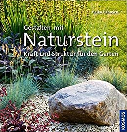 Gestalten mit Naturstein: Kraft und Struktur für den Garten: Amazon ...
