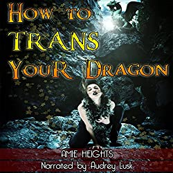 How to Trans Your Dragon