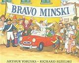 Bravo, Minski, Arthur Yorinks, 0374309515