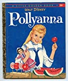 Walt Disney Pollyanna (A Little Golden Book)