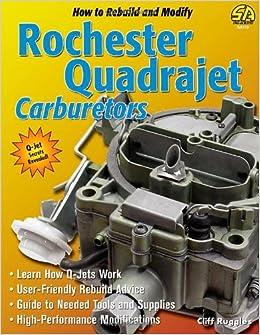 Rebuild Or Modify Rochester Quadrajet Carburetors How To Rebuild A Quadrajet