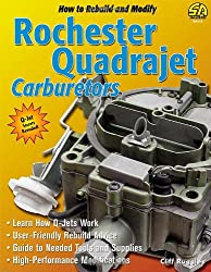 How to Rebuild and Modify Rochester Quadrajet Carburetors (S-a Design)