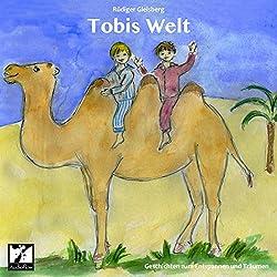Tobis Welt. Geschichten zum Entspannen und Träumen