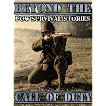 Beyond the Call of Duty - POW Survival Stories (WW2, POWs, WWII, Nazi Germany, Prisoner of War)