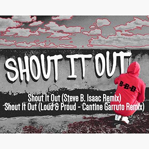 Shout It Out (Remixes) [Explicit]