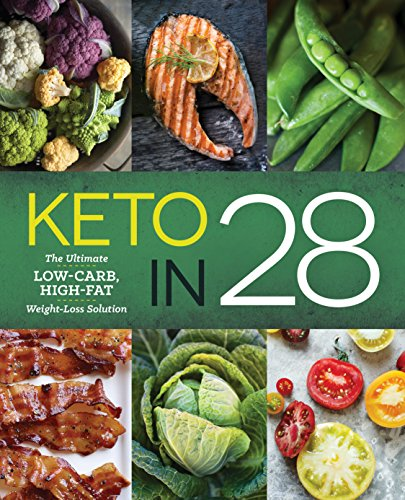 Keto in 28: The Ultimate Low-Carb, High-Fat Weight-Loss Solu
