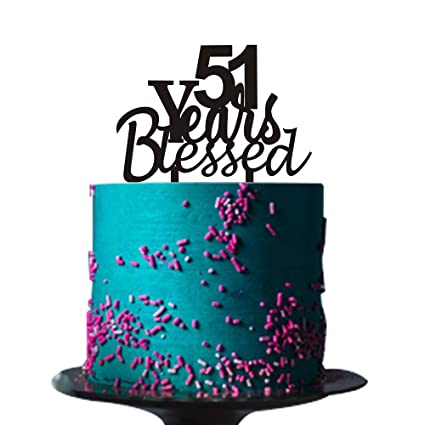 Amazon 51 Years Blessed Cake Topper For Loved