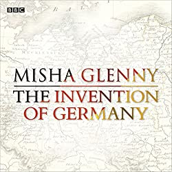 The Invention of Germany