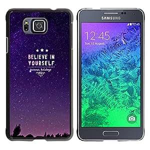Dragon Case - FOR Samsung ALPHA G850 - believe in youself - Caja protectora de pl??stico duro de la cubierta Dise?¡Ào Slim Fit