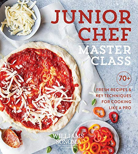 Junior Chef Master Class: 70+ Fresh Recipes and Key Techniques for Cooking Like a Pro by Williams Sonoma Test Kitchen