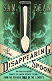 img - for By Sam Kean The Disappearing Spoon 1st (first) edition Text Only (1ST) book / textbook / text book