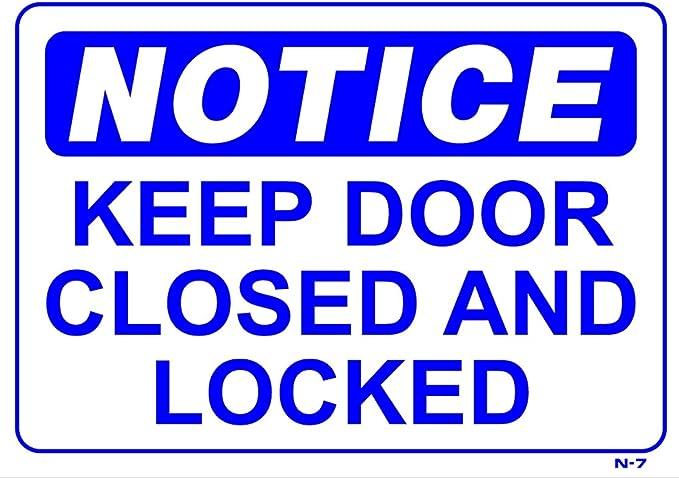 Amazon Com Notice Keep Door Closed And Locked 10x14 Heavy Duty Plastic Sign Garden Outdoor