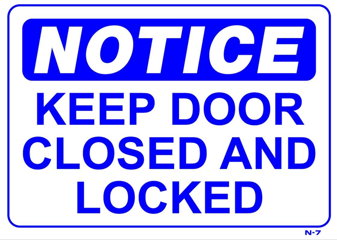 Amazon.com : NOTICE KEEP DOOR CLOSED AND LOCKED 10x14 Heavy Duty ...