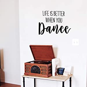 """Vinyl Wall Art Decal - Life is Better When You Dance - 20"""" x 28"""" - Inspirational Home Living Room Bedroom Sticker Decor - Positive Office Workplace Peel and Stick Adhesive Decals (Black)"""