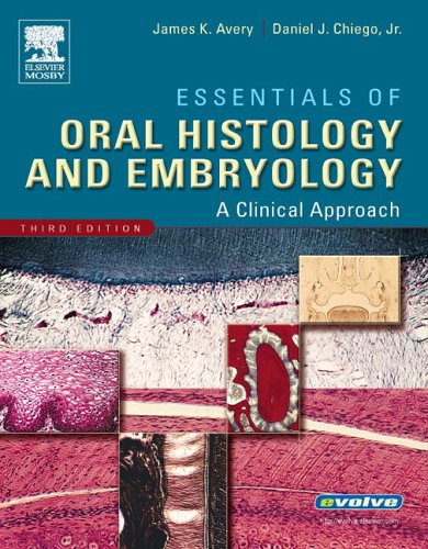 Essentials of Oral Histology and Embryology: A Clinical Approach (Avery, Essentials of Oral Histology and Embryology)